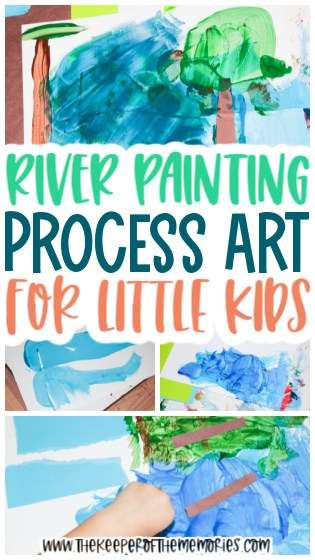 collage of river painting for kids images with text: River Painting Process Art for Little Kids